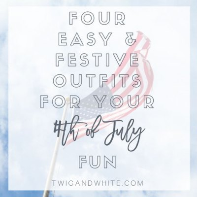 4 Easy & Festive Outfits for your 4th of July Fun