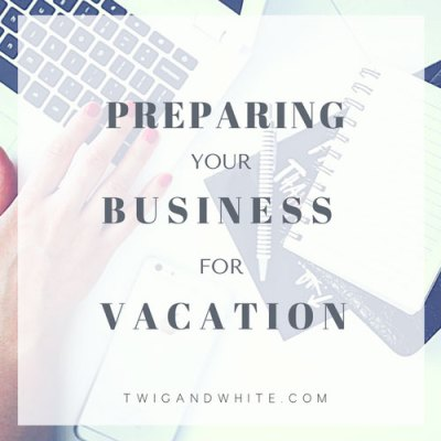 preparing your business for vacation