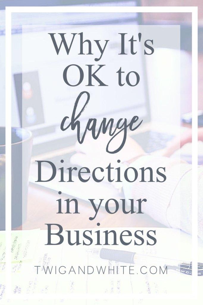 why it's ok to change directions in your blog or business