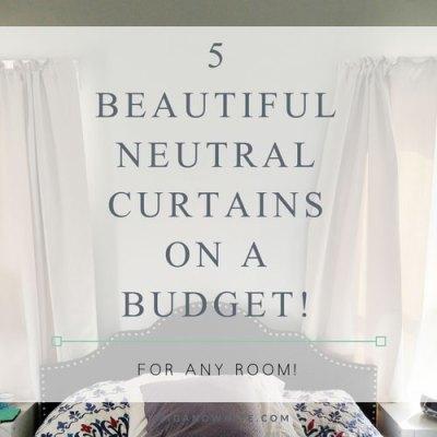 Five Beautiful Neutral Curtains on a Budget