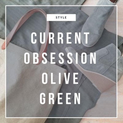 Currently Obsessed with Olive Green