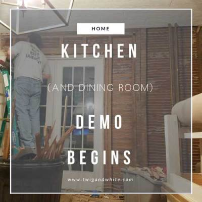 Kitchen & Dining Room Demo Begins