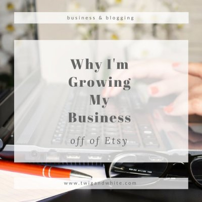 Why I'm Growing My Business Outside of Etsy