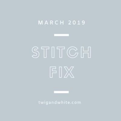 Stitch Fix Review – March 2019