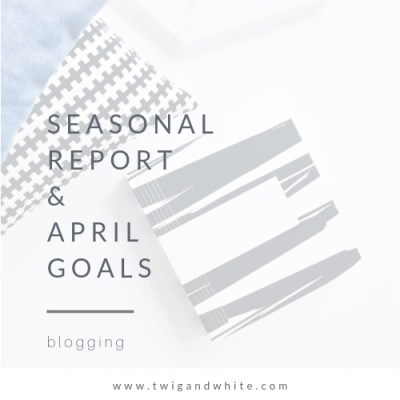 Seasonal Report and Monthly Goals