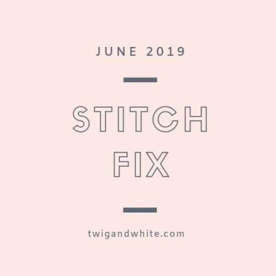 June 2019 Stitch Fix Review