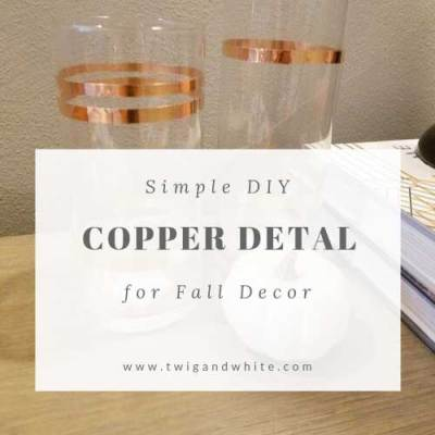 Simple DIY Copper Detail for Fall Decor