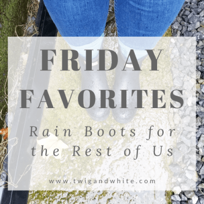 Friday Favorites – Rain Boots for the Rest of Us