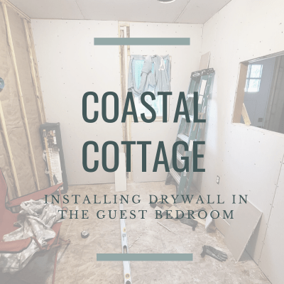 Coastal Cottage Progress:  Drywall in the Guest Bedroom