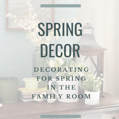 Spring Decor in the Family Room