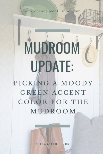 mudroom update picking a moody green for the mudroom