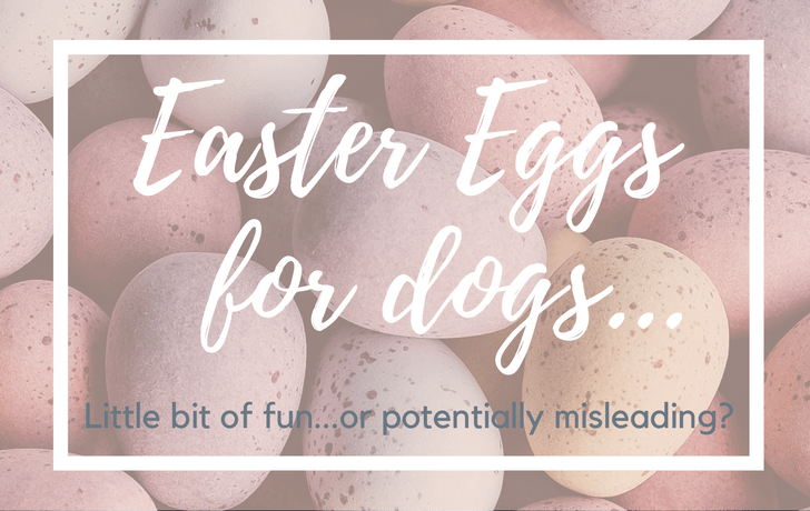 Easter Eggs for dogs: Fun or Misleading?