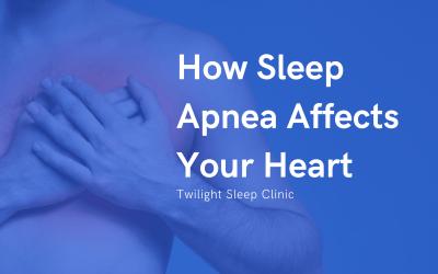 How Obstructive Sleep Apnea Affects Your Heart