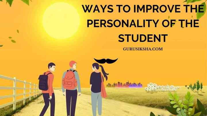 Ways To Improve The Personality Of The Student