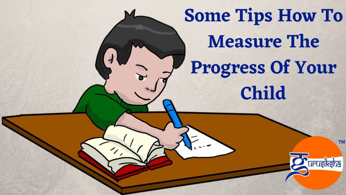 How To Measure The Progress Of Your Child: Tips And Tricks
