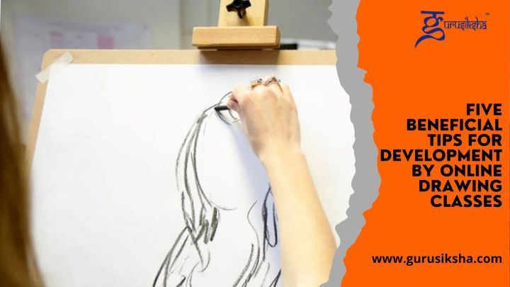 Five Beneficial Tips For Development By Online Drawing Classes