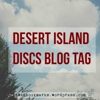 Desert Island Discs Blog Tag