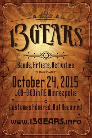13 Gears poster: Bands, Artists, Activities; October 24 2015; 1:00 to 9:00 in NE Minneapolis; Costumes Admired, Not Required; www.13gears.info