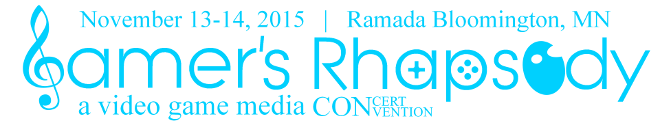 Banner reading November 13-14, 2015 | Ramada Bloomington | Gamer's Rhapsody | a video game medai CONcert/CONvention