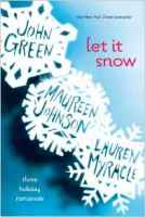 Let It Snow: Three Holiday Romances book cover