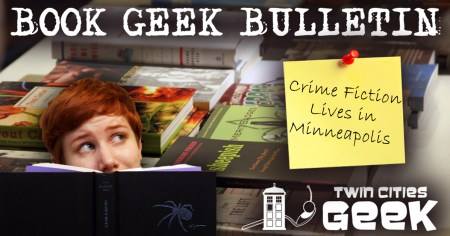 Book Geek Bulletin header: Crime Fiction Lives in Minneapolis