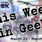 This Week in Geek (03/21/16-03/27/16)