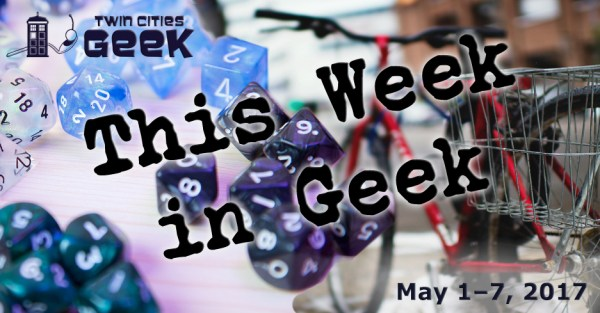 This Week in Geek header for the week of May 1-7, 2017