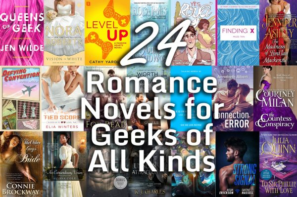 24 Romance Novels for Geeks of All Kinds