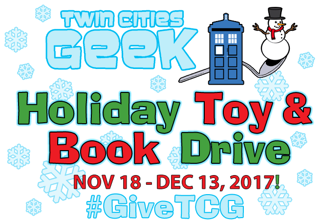 Participate in the 2017 Twin Cities Geek Holiday Toy & Book Drive! Nov 18 through Dec 13!