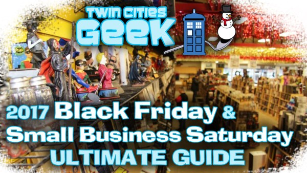 Twin Cities Geek 2017 Black Friday and Small Business Saturday Ultimate Guide