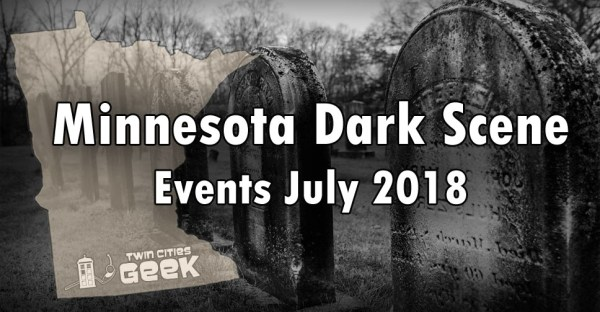 Minnesota Dark Scene Events July 2018 Banner