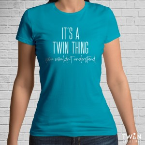 It's A Twin Thing T-Shirt Teal
