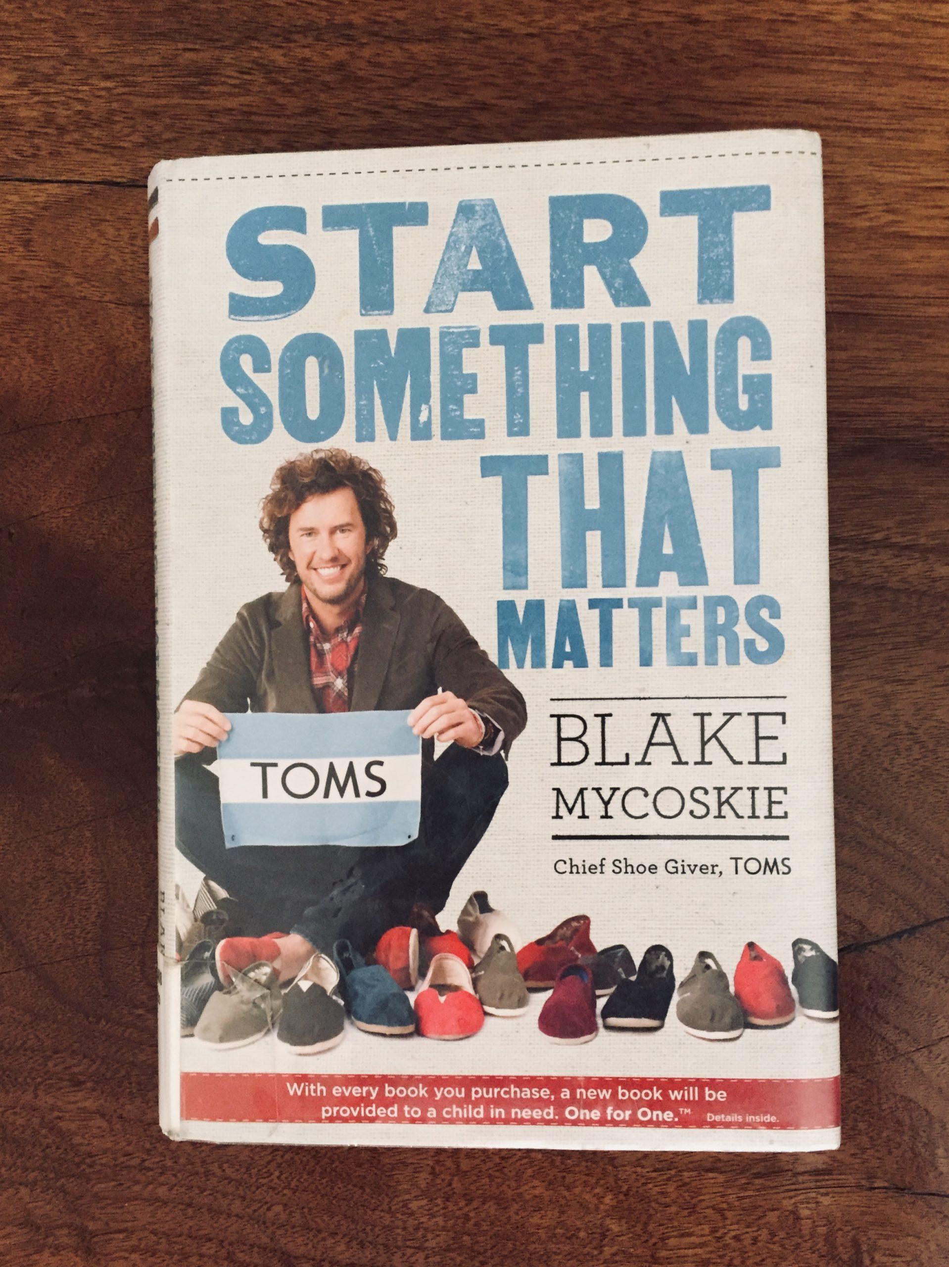 Start Something That Matters - Blake Mycoskie