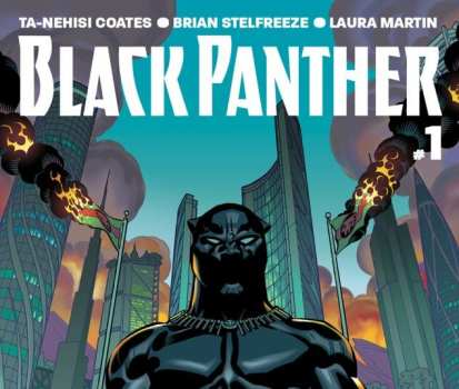 Black Panther: A Nation Under Our Feet (Writer: Ta-Nehisi Coates/Artist: Brian Stelfreeze/Colorist: Laura Martin)