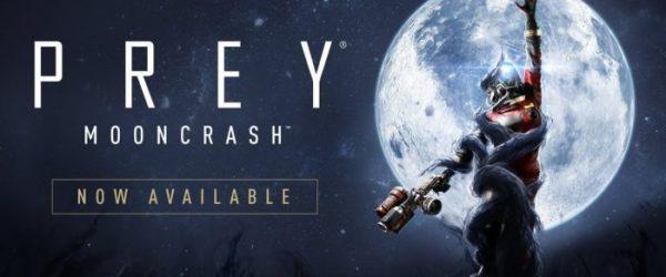 Prey DLC Mooncrash, Available Now.