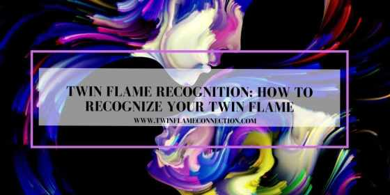 Twin Flame Recognition How to Recognize Your Twin Flame