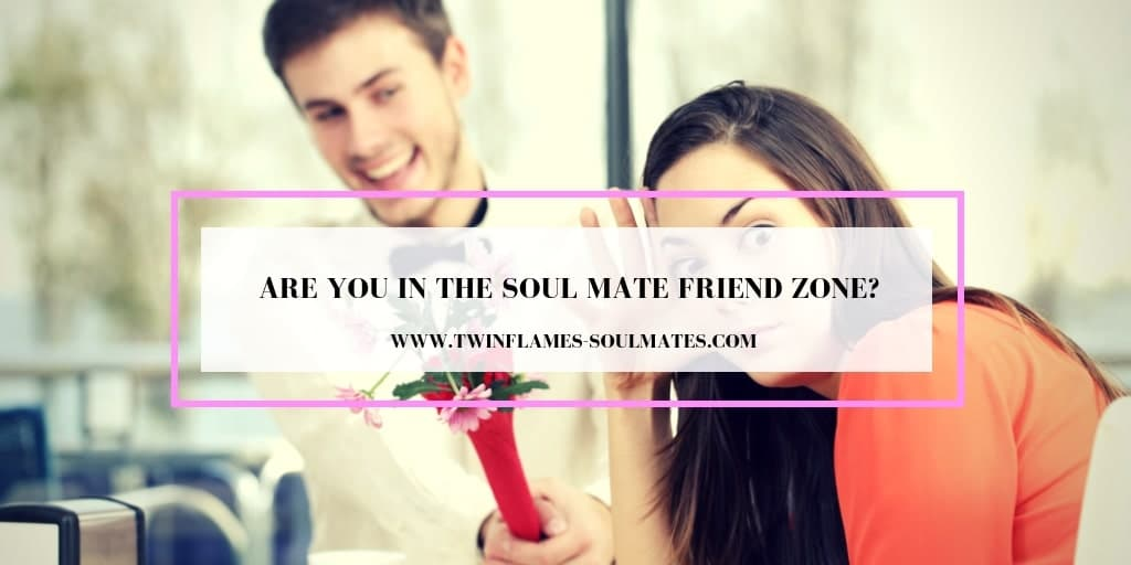 Are You in the Soul Mate Friend Zone?