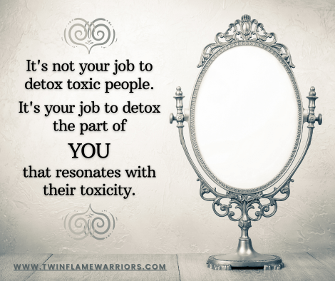 """A mirror beside an inscription that reads, """"It's not your job to detox toxic people. It's your job to detox the part of YOU that resonates with their toxicity."""""""