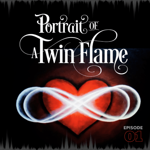Cover art for the inaugural episode of the new podcast series, Portrait of a Twin Flame, brought to you by Twin Flame Warriors.