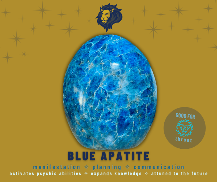 Blue Apatite - good for the throat chakra, manifestation, planning, communication. Activates psychic abilities, expands knowledge, and is attuned to the future.