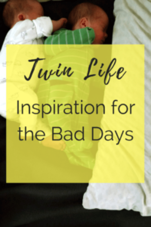 Inspiration for twin moms to help with the bad days