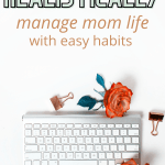 how to make mom life easier with habits, hacks and the best products