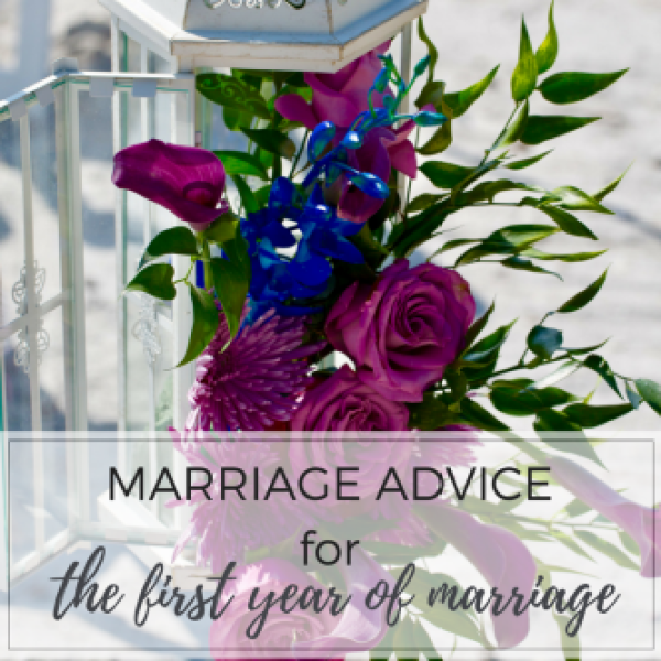Marriage Advice: The First Year of Marriage