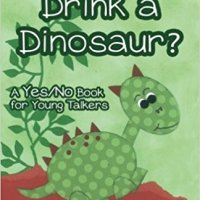 "Book Review; ""Can You Drink a Dinosaur?"" and GIVEAWAY!"