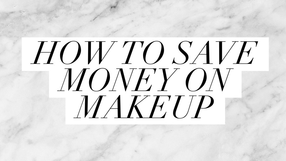 Money Saving Tips For Beauty Lovers | Twinspiration