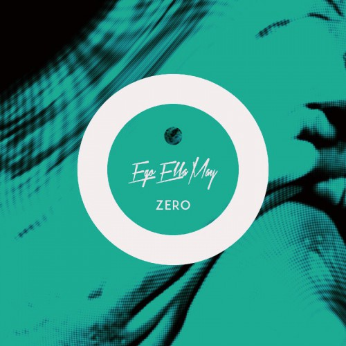 Ego Ella May - Zero EP