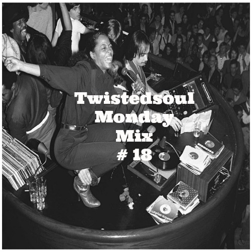 Twistedsoul Monday Mix # 18