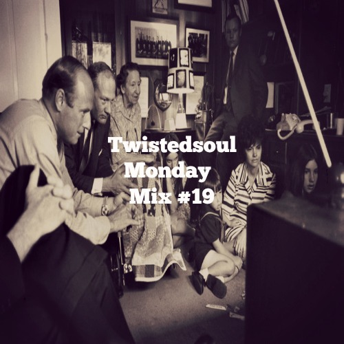 Twistedsoul Monday Mix #19