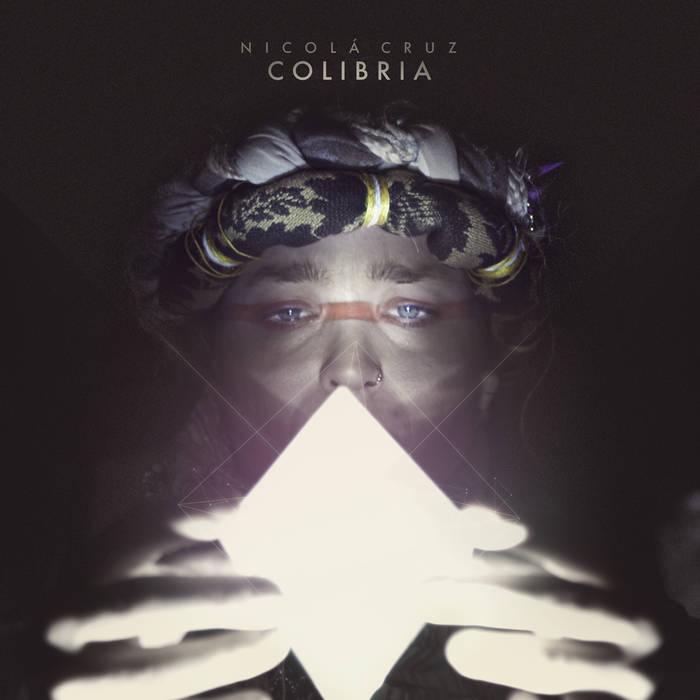 Nicola Cruz - Colibria