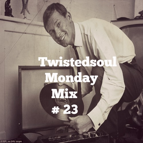 Twistedsoul Monday Mix #23